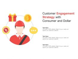Customer Engagement Strategy With Consumer And Dollar