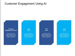 Customer Engagement Using AI Ppt Powerpoint Presentation Professional Slides Cpb