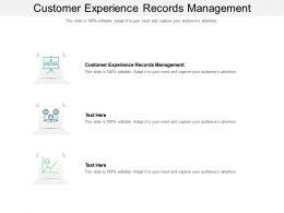 Customer Experience Records Management Ppt Powerpoint Presentation Portfolio Graphics Tutorials Cpb