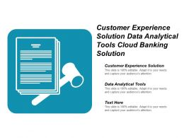 Customer Experience Solution Data Analytical Tools Cloud Banking Solution Cpb