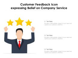 Customer Feedback Icon Expressing Belief On Company Service