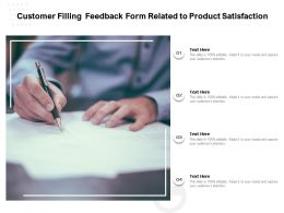 Customer Filling Feedback Form Related To Product Satisfaction