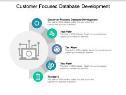 Customer Focused Database Development Ppt Powerpoint Presentation Icon Designs Cpb