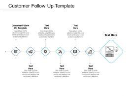 Customer Follow Up Template Ppt Powerpoint Presentation Slides Topics Cpb