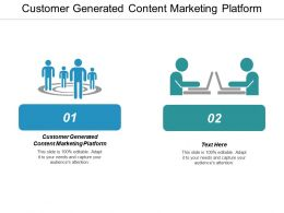 Customer Generated Content Marketing Platform Ppt Powerpoint Presentation Ideas Themes Cpb
