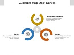 Customer Help Desk Service Ppt Powerpoint Presentation Slides Guide Cpb