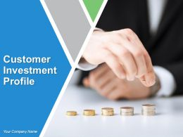 Customer Investment Profile Powerpoint Presentation Slides