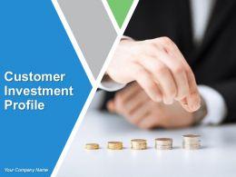 Customer Investment Profile Powerpoint Presentation Slides