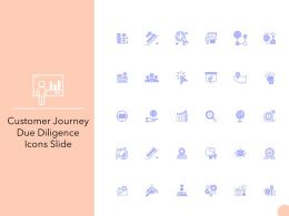Customer Journey Due Diligence Icons Slide Ppt Powerpoint Presentation Summary Tips