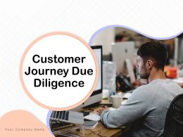Customer Journey Due Diligence Powerpoint Presentation Slides