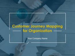 Customer Journey Mapping For Organization Powerpoint Presentation Slides