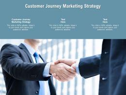 Customer Journey Marketing Strategy Ppt Powerpoint Presentation Model Graphics Cpb