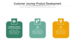 Customer Journey Product Development Ppt Presentation Show Topics Cpb