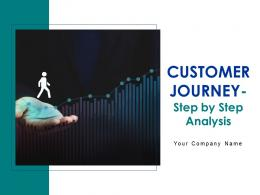 Customer Journey Step By Step Analysis Powerpoint Presentation Slides