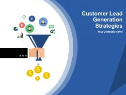 Customer Lead Generation Strategies Powerpoint Presentation Slides