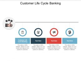 Customer Life Cycle Banking Ppt Powerpoint Presentation Pictures Introduction Cpb