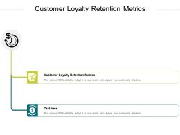 Customer Loyalty Retention Metrics Ppt Powerpoint Presentation Gallery Maker Cpb