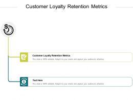 Customer Loyalty Retention Metrics Ppt Powerpoint Presentation Gallery Maker Cpb