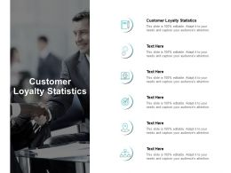 Customer Loyalty Statistics Ppt Powerpoint Presentation Ideas Cpb