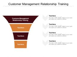 Customer Management Relationship Training Ppt Powerpoint Presentation Professional Shapes Cpb