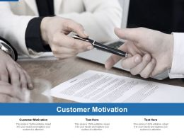 Customer Motivation Ppt Powerpoint Presentation Visual Aids Example File Cpb