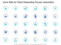 Customer Onboarding Process Icons Slide Client Onboarding Process Automation Ppt Designs