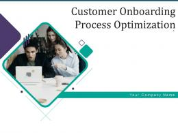 Customer Onboarding Process Optimization Powerpoint Presentation Slides