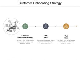 Customer Onboarding Strateg Ppt Powerpoint Presentation Guidelines Cpb