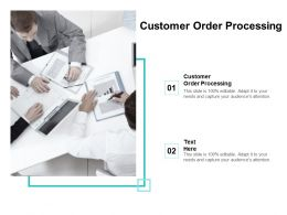 Customer Order Processing Ppt Powerpoint Presentation Pictures Design Ideas Cpb