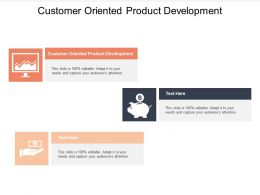 Customer Oriented Product Development Ppt Powerpoint Presentation Professional Deck Cpb