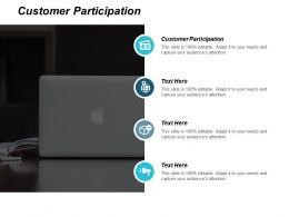 Customer Participation Ppt Powerpoint Presentation Layouts Visual Aids Cpb