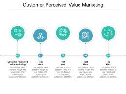 Customer Perceived Value Marketing Ppt Powerpoint Presentation Portfolio Download Cpb