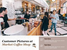 Customer Pictures At Market Coffee Shop