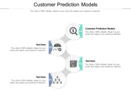 Customer Prediction Models Ppt Powerpoint Presentation Slides Graphics Pictures Cpb