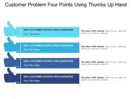 Customer Problem Four Points Using Thumbs Up Hand