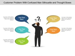 Customer Problem With Confused Man Silhouette And Thought Boxes