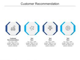 Customer Recommendation Ppt Powerpoint Presentation Icon Designs Download Cpb