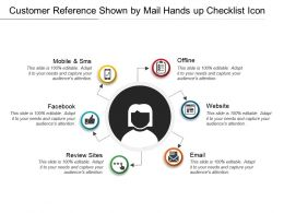 Customer Reference Shown By Mail Hands Up Checklist Icon