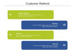 Customer Referral Ppt Powerpoint Presentation Tips Cpb