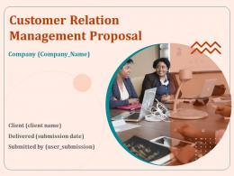 Customer Relation Management Proposal Powerpoint Presentation Slides