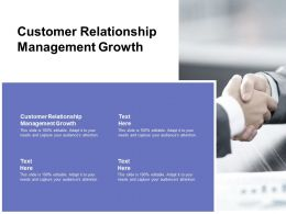 Customer Relationship Management Growth Ppt Powerpoint Presentation Show Background Image Cpb