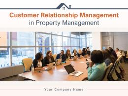 Customer Relationship Management In Property Management Powerpoint Presentation Slides