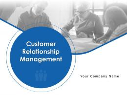 Customer Relationship Management Powerpoint Presentation Slides