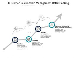 Customer Relationship Management Retail Banking Ppt Powerpoint Presentation Ideas Background Images Cpb