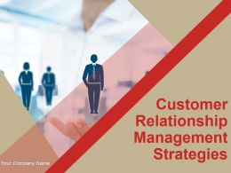 Customer Relationship Management Strategies Powerpoint Presentation Slides