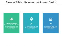 Customer Relationship Management Systems Benefits Ppt Powerpoint Styles Cpb