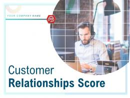 Customer Relationships Score Powerpoint Presentation Slides