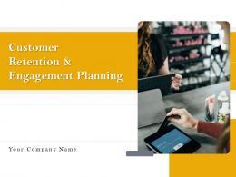 Customer Retention And Engagement Planning Powerpoint Presentation Slides