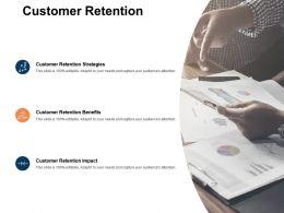 Customer Retention Benefits Impact Ppt Powerpoint Presentation Samples