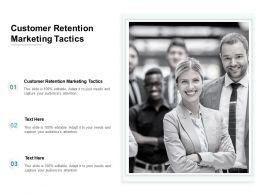 Customer Retention Marketing Tactics Ppt Powerpoint Presentation Summary Maker Cpb